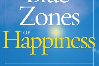 From the New York Times bestselling author of The Blue Zones Solution comes… THE BLUE ZONES OF HAPPINESS: Lessons From the World's Happiest People By Dan Buettner