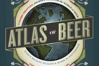 ATLAS OF BEER: A Globe-Trotting Journey Through the World of Beer