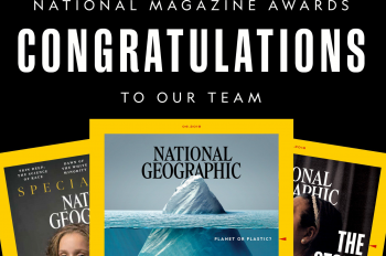 National Geographic Magazine Wins National Magazine Award for General Excellence