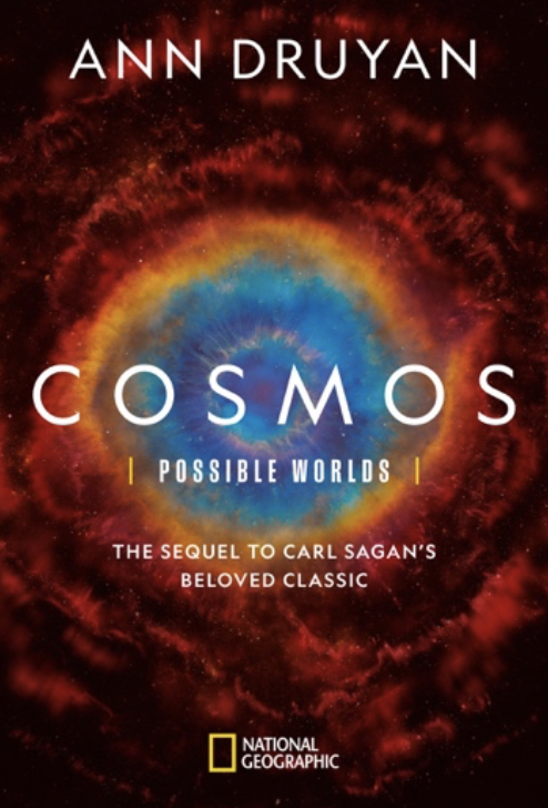 'Cosmos: Possible Worlds,' By Ann Druyan