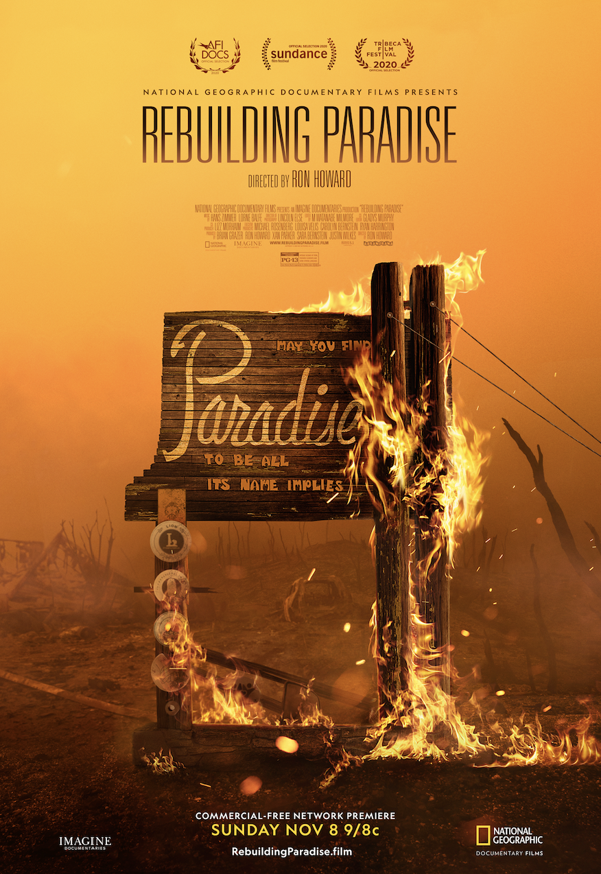 National Geographic Documentary Films Sets Commercial-Free Broadcast Date for Ron Howard's Rebuilding Paradise: Sunday, Nov. 8 at 9/8c, the Second Anniversary of the Camp Fire in Paradise, California