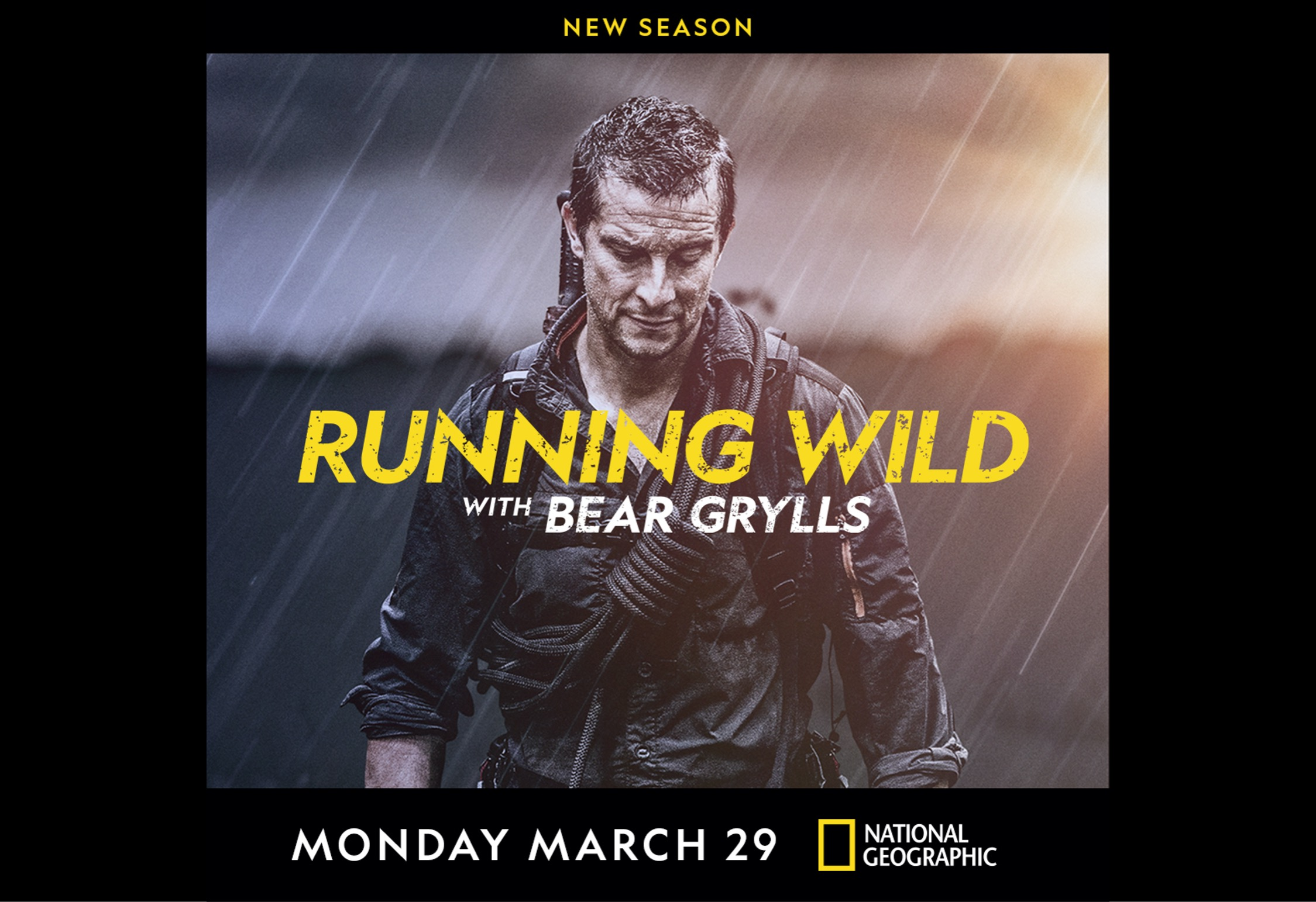 Bold Adventurer Bear Grylls is Back for a  Daring, New Season of National Geographic's 'Running Wild with Bear Grylls'
