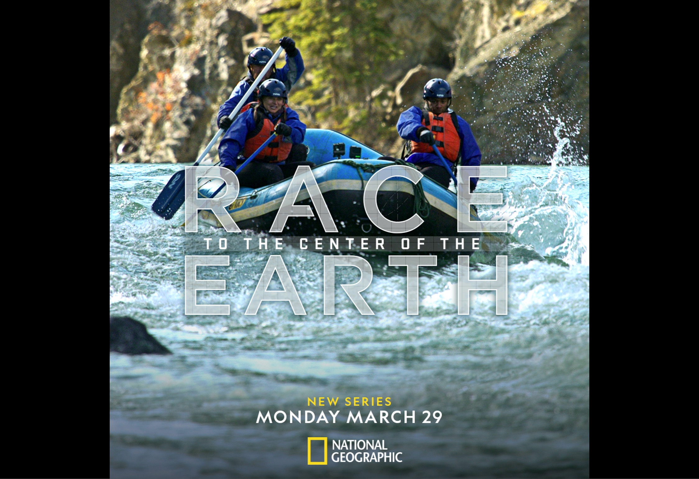 National Geographic Set to Premiere Network's First-Ever Global Competition Series, 'Race to The Center of the Earth,' Monday, March 29 at 10:00 P.M. ET/PT