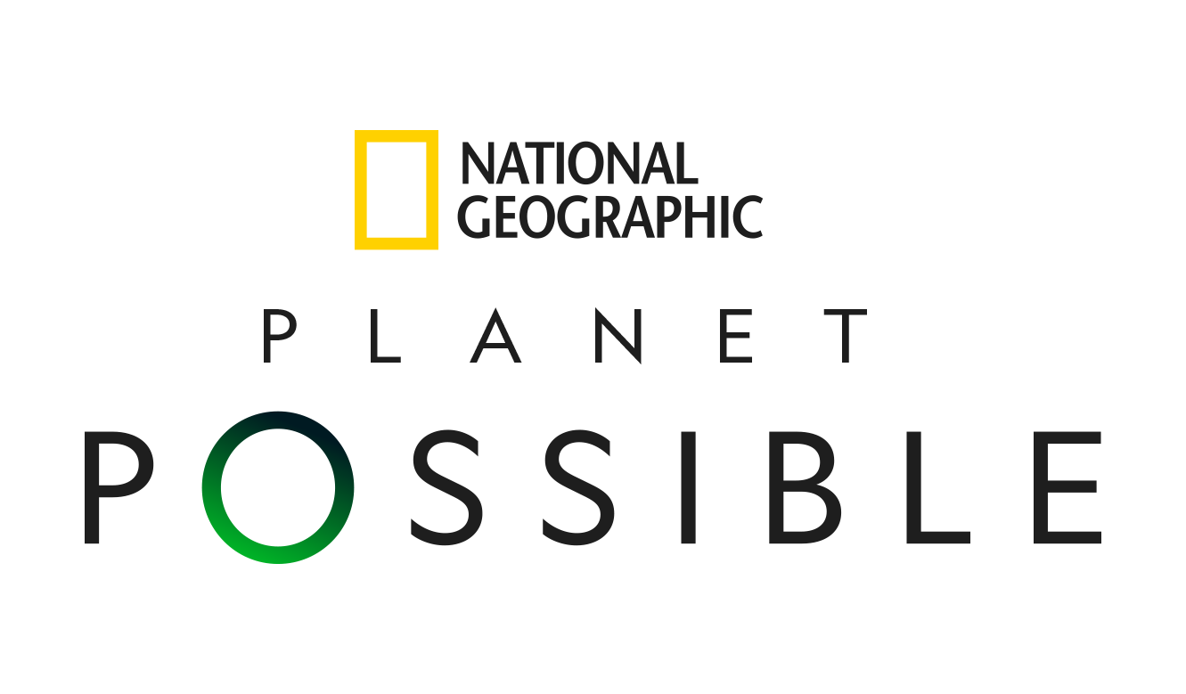 NATIONAL GEOGRAPHIC RAISES THE BAR THIS EARTH DAY WITH THE LAUNCH OF PLANET POSSIBLE, AN INITIATIVE AIMED AT EMPOWERING PEOPLE TO LIVE MORE LIGHTLY ON THE PLANET